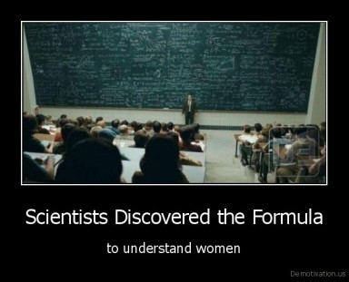 demotivation.us_Scientists-Discovered-the-Formula-to-understand-women